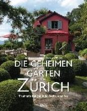 Honegger, Andreas Die geheimen Gärten von Zürich