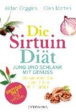 Goggins, Aidan,   Matten, Glen,   Dam, Gaby van Die Sirtuin-Diät - Jung und schlank mit Genuss