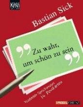 Sick, Bastian Zu wahr, um schön zu sein. 16 Postkarten