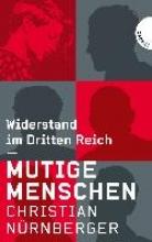 Nürnberger, Christian Mutige Menschen, Widerstand im Dritten Reich