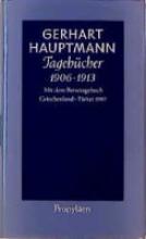 Hauptmann, Gerhart Tageb�cher 1906 - 1913