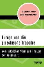 Zimmermann, Bernhard Europa und die griechische Tragödie