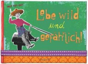 Fritz, Ursula Lebe wild und gefhrlich!