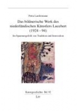 Lanfermann, Petra Das bildnerische Werk des niederländischen Künstlers Lucebert (1924-94)