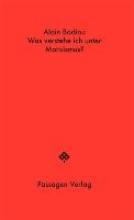 Badiou, Alain,   Engelmann, Peter,   Steurer-Boulard, Richard Was verstehe ich unter Marxismus?