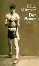 Mitterer, Felix Der Boxer
