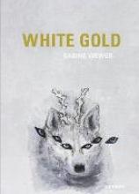 Sabine Wewer. White Gold
