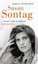 Schreiber, Daniel Susan Sontag. Geist und Glamour