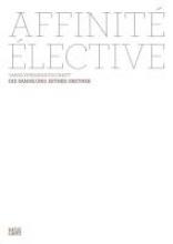 Affinité élective. Wahlverwandtschaft