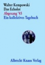 Kempowski, Walter Das Echolot Abgesang `45 Ein kollektives Tagebuch