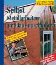 Multhammer, Wilfried Selbst Metallarbeiten am Haus durchführen