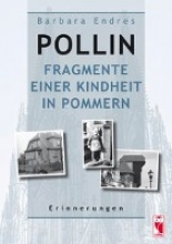 Endres, Barbara Pollin - Fragmente einer Kindheit in Pommern