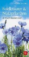 Lohmann, Michael Feldkräuter & Nutzpflanzen einfach bestimmen