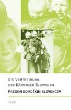Die Vertreibung der Kärntner Slowenen 1942/Pregon koroških Slovencev 1942