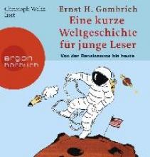 Gombrich, Ernst H. Eine kurze Weltgeschichte für junge Leser: Von der Renaissance bis heute