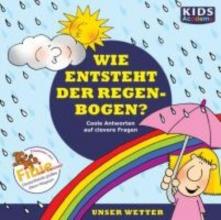 Augustin, Annegret KIDS Academy - Wie entsteht der Regenbogen?