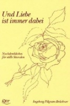 Pilgram-Brückner, Ingeborg Und Liebe ist immer dabei