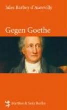 Barbey d`Aurevilly, Jules Gegen Goethe