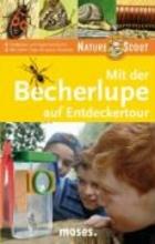 Küpper, Anke Mit der Becherlupe auf Entdeckertour. Nature Scout