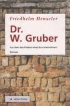 Henseler, Friedhelm Dr. W. Gruber