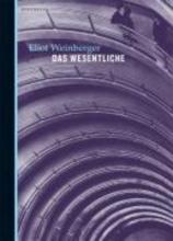 Weinberger, Eliot Das Wesentliche