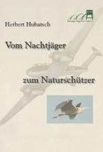 Hubatsch, Herbert Vom Nachtjäger zum Naturschützer