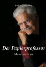 Göttsching, Lothar Der Papierprofessor