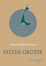 Ortland, Sabina Philippa Sylter Grtze