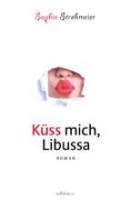 Strohmeier, Sophie Küss mich, Libussa