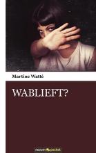 Martine Watté , WABLIEFT?