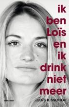 Loïs  Bisschop Ik ben Loïs en ik drink niet meer