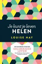 Louise  Hay Je kunt je leven helen
