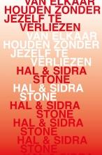 Hal  Stone, Sidra  Stone Van elkaar houden zonder jezelf te verliezen