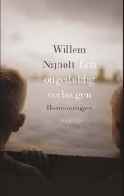 Willem  Nijholt Een ongeduldig verlangen