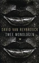 David Van Reybrouck Twee monologen