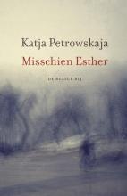Katja  Petrowskaja Misschien Esther