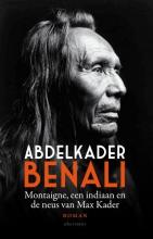 Benali, Abdelkader Montaigne, een indiaan en de neus van Max Kader