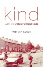 Rob van Essen Kind van de verzorgingsstaat