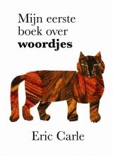 Eric  Carle Mijn eerste boek over woordjes