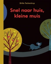 Britta Teckentrup Snel naar huis, kleine muis