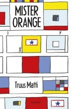 Truus Matti , Mister Orange