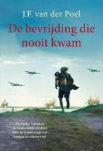 J.F. van der Poel , De bevrijding die nooit kwam
