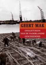 Geert Mak , Ooggetuigen van de vaderlandse geschiedenis