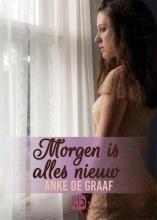 Anke de Graaf Morgen is alles nieuw - grote letter uitgave