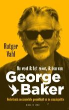 Rutger  Vahl Nu weet ik het zeker, ik hou van George Baker