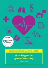 Bianca Smeets Ankie van Vuuren, Inleiding tot de gezondheidszorg, 3/e met MyLab NL toegangscode