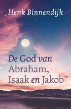 Henk Binnendijk , De God van Abraham, Isaak en Jakob
