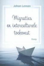 Johan Leman , Migraties en interculturele toekomst