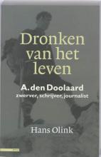 Hans  Olink Dronken van het leven A. den Doolaard