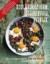 Tim  Noakes, Jonno  Proudfoot, Sally-Ann  Creed De Real Meal Revolutie, koolhydraatarm, suikervrij, vetrijk